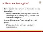 is electronic trading fair