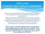 chee water change help evolve empower
