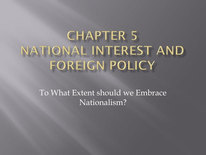 chapter 5 national interest and foreign policy n.