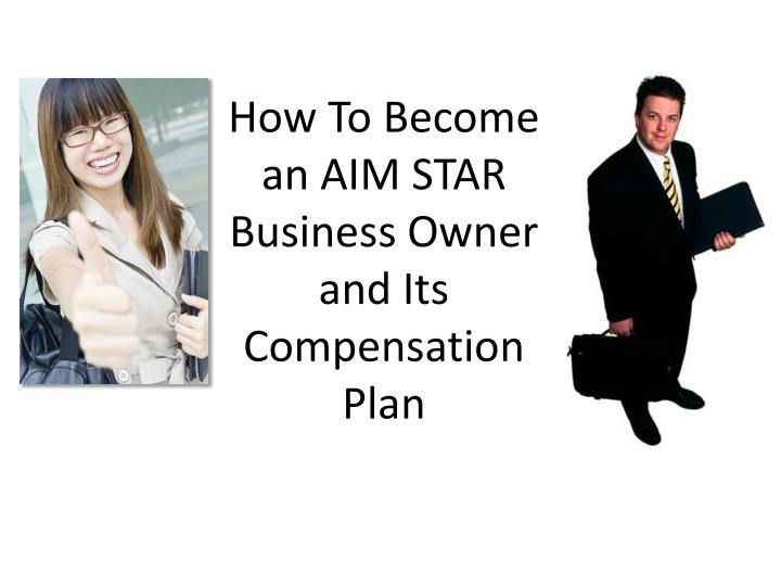 how to become an aim star business owner and its compensation plan n.