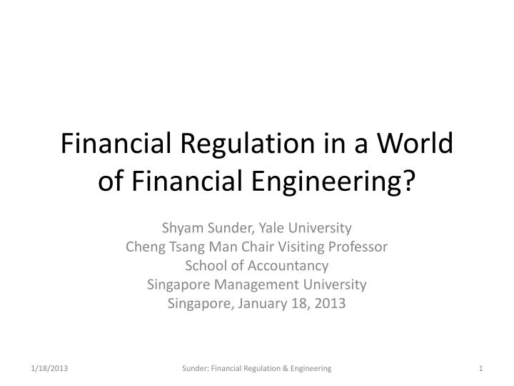 financial regulation in a world of financial engineering n.