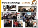 orientation workshops meet kate