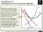 long run in a competitive price searcher market
