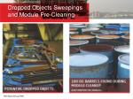 dropped objects sweepings and module pre cleaning