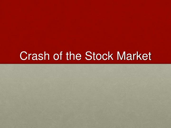 crash of the stock market n.