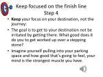 keep focused on the finish line step 4