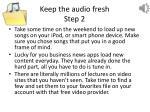 keep the audio fresh step 2
