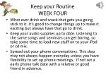 keep your routine week four