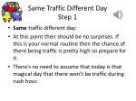 same traffic different day step 1