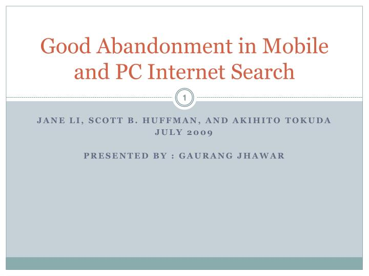 good abandonment in mobile and pc internet search n.