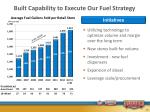 built capability to execute our fuel strategy
