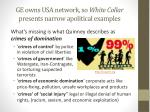 ge owns usa network so white collar presents narrow apolitical examples