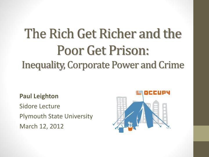 the rich get richer and the poor get prison inequality corporate power and crime n.