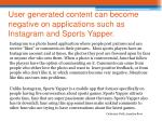 user generated content can become negative on applications such as instagram and sports yapper