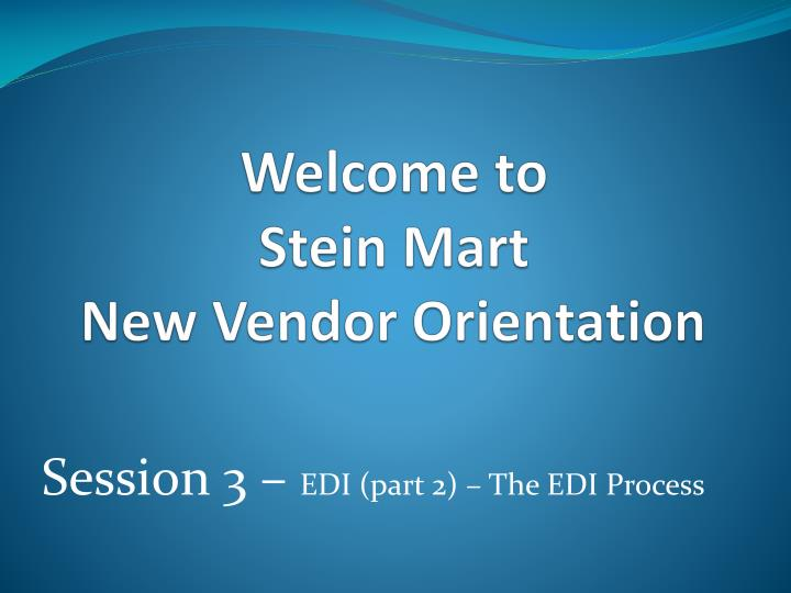 welcome to stein mart new vendor orientation n.