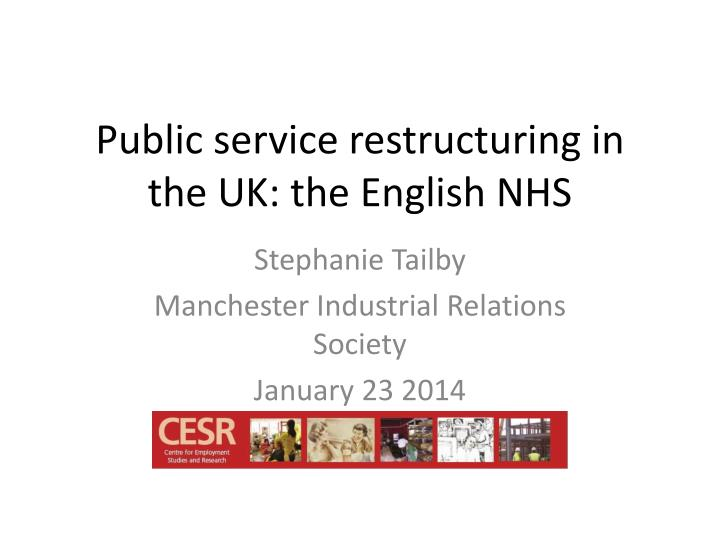 public service restructuring in the uk the english nhs n.