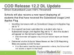 cod release 12 2 dl update direct subsidized loan 150 threshold2
