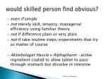 w ould skilled person find obvious