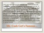 mr cash get s famous