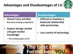 advantages and disadvantages of j v
