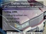 dallas hailstorm 3 rd costliest hailstorm in u s history