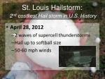 st louis hailstorm 2 n d costliest hail storm in u s history