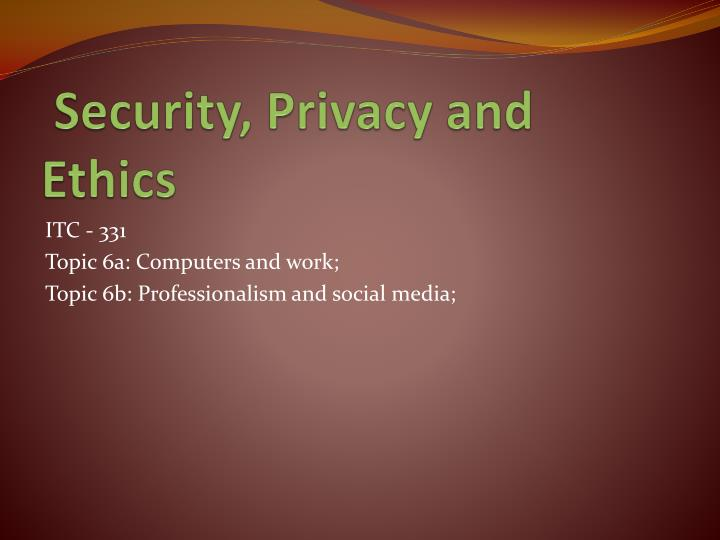 security privacy and ethics n.