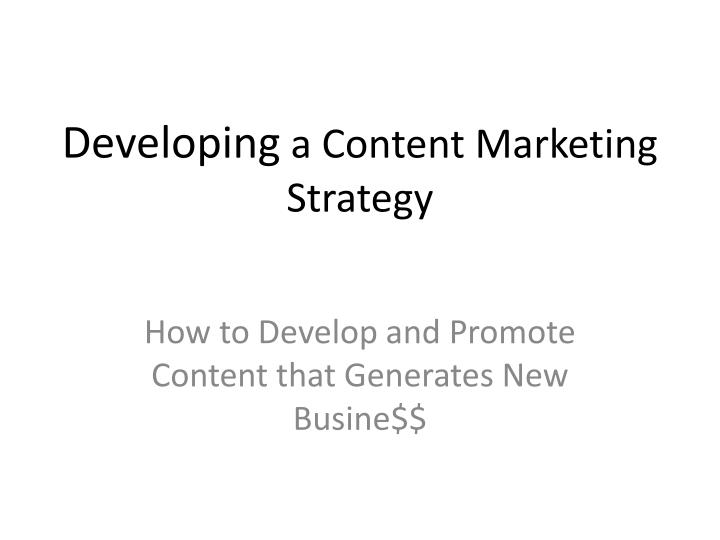 developing a content marketing strategy n.