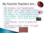 my favorite teachers are