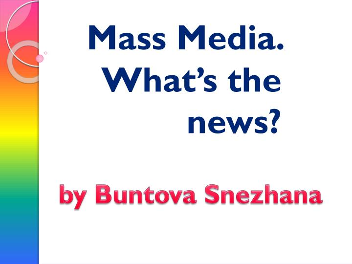 mass media what s the news n.