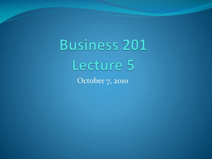 business 201 lecture 5 n.