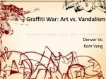 graffiti war art vs vandalism