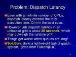 problem dispatch latency