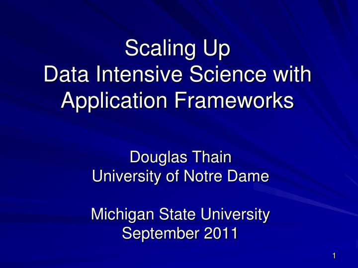 scaling up data intensive science with application frameworks n.