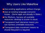 why users like makeflow