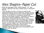 alex shapiro paper cut