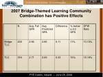 2007 bridge themed learning community combination has positive effects
