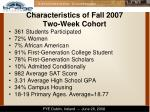 characteristics of fall 2007 two week cohort