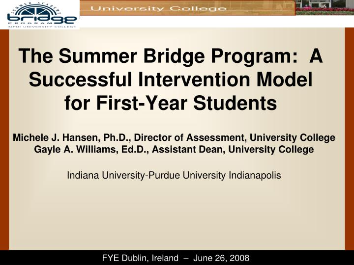 the summer bridge program a successful intervention model for first year students n.
