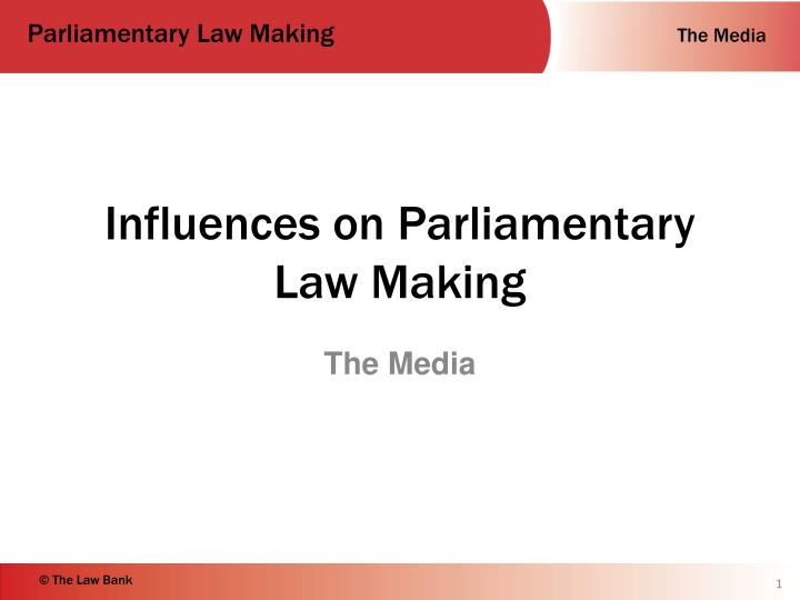 influences on parliamentary law making n.