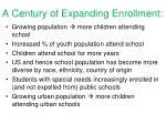 a century of expanding enrollment