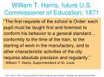 william t harris future u s commissioner of education 1871