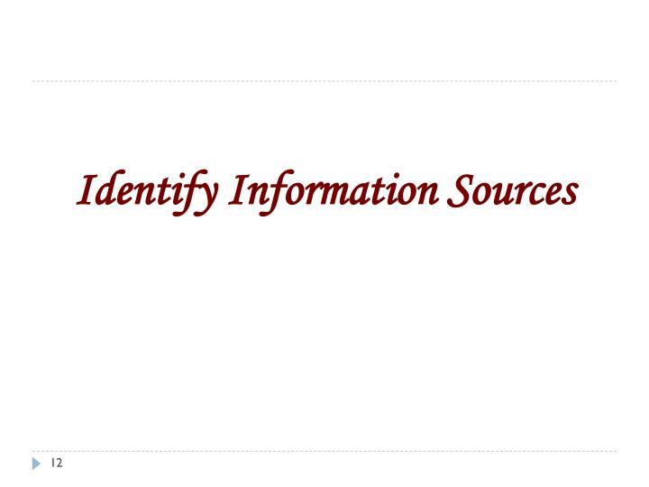 Identify Information Sources