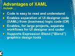 advantages of xaml include