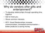 why do vendors offer gifts and entertainment