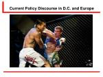 current policy discourse in d c and europe