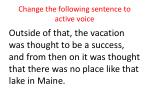 change the following sentence to active voice1