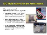 lsc multi waste stream assessments