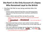 sita ram s is the only account of a sepoy who remained loyal to the british