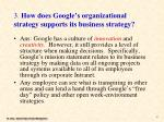 3 how does google s organizational strategy supports its business strategy